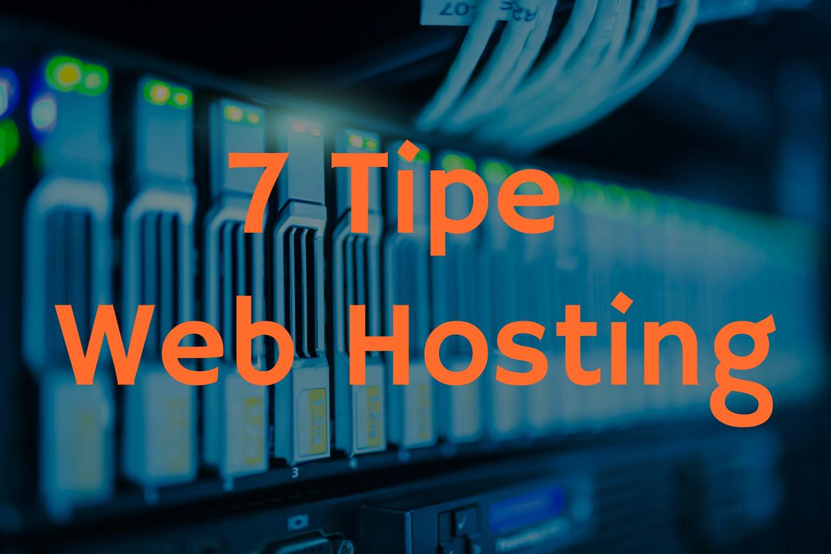 7 Tipe Web Hosting